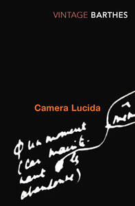 Camera Lucida: Reflections on Photograph...