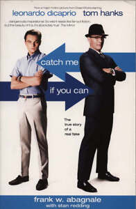 Catch Me If You Can: The True Story of a...