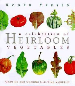 A Celebration of Heirloom Vegetables : G...