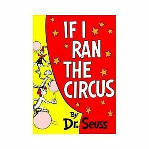 Classic Seuss: If I Ran the Circus by Dr...