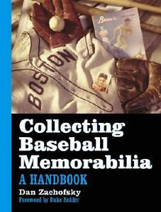 Collecting Baseball Memorabilia : A Hand...