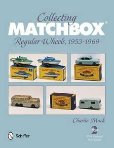 Collecting Matchbox*t Regular Wheels, 1953-1969 Charles Mack