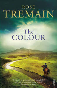 The Colour by Rose Tremain (Paperback, 2...