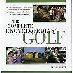 The Complete Encyclopedia of Golf by Ted...