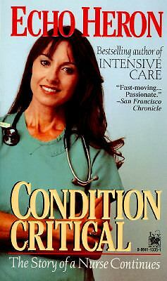 Condition Critical The Story of a Nurse Continues by Echo Heron 1995