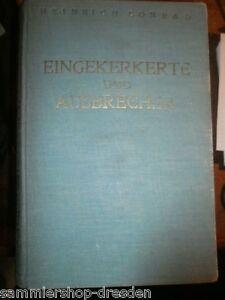Conrad-Heinrich-Eingekerkerte-und-Ausbrecher-Ein-Buch-von-Gefangenen-und-Fluecht