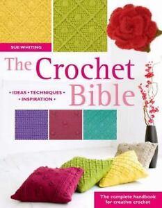 The Crochet Bible : The Complete Handboo...