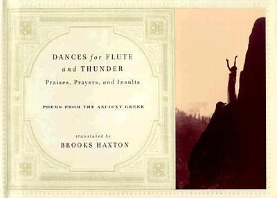 Dances for Flute and Thunder Poems, Prayers, and Insults from the