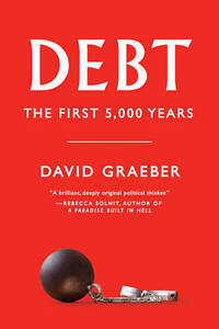 Debt-The-First-5-000-Years-David-Graeber-Very-Good-Book