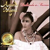 Dedicado a M'xico * by Amanda Miguel (CD...