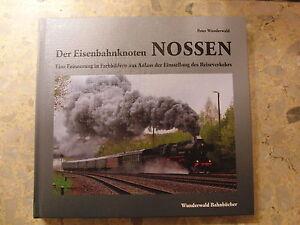 Der-Eisenbahnknoten-Nossen-Wilsdruffer-Bahnbuecher-Eine-Erinnerung-in-Farbbildern