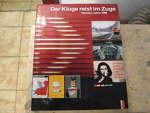 Der-Kluge-reist-im-Zuge-Hundert-100-Jahre-SBB-CFF-FFS-Schweizer-Bundesbahnen-AS