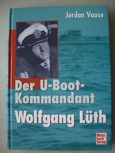 Der-U-Boot-Kommandant-Wolfgang-Lueth-1-Auflage-1999-U-Boot-Marine