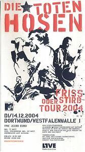 Die Toten Hosen - Konzert-Ticket Friss oder Stirb vom 14.12.2004 Dortmund unused - Deutschland - Die Toten Hosen - Konzert-Ticket Friss oder Stirb vom 14.12.2004 Dortmund unused - Deutschland