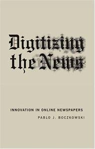 Digitizing the News : Innovation in Onli...