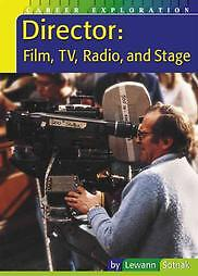 Director: Film, Tv, Radio, and Stage (Career Explorat..