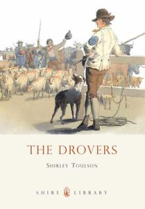 The Drovers by Shirley Toulson (2008, Pa...