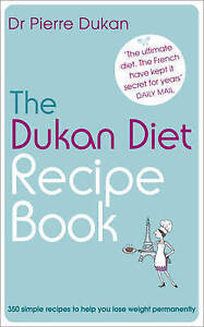 The Dukan Diet Recipe Book by Pierre Duk...