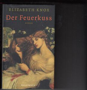 ELISABETH-KNOX-DER-FEUERKUSS-GEBUNDEN-SEHR-GUT-ERHALTEN