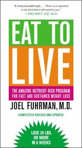 Eat to Live : The Amazing Nutrient-Rich ...