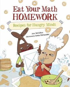 Eat Your Math Homework : Recipes for Hun...