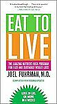 Eat to Live : The Amazing Nutrient-Rich Program for Fast and Sustained Weight... in Books, Nonfiction | eBay