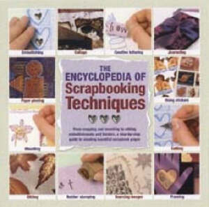 The Encyclopedia of Scrapbooking Techniq...