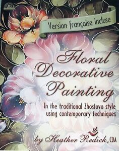 FLORAL DECORATIVE PAINTING Book by Heather Redick English & French in Crafts, Art Supplies, Decorative & Tole Painting | eBay