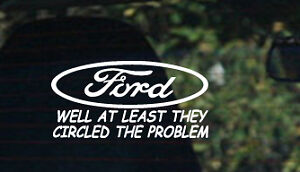 ford well at least they circled the problem funny decal