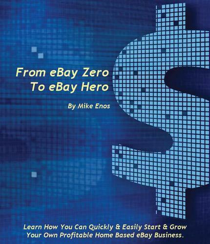 FROM eBAY ZERO to eBAY HERO - The Secrets of eBay Success in Everything Else, Information Products, Other | eBay