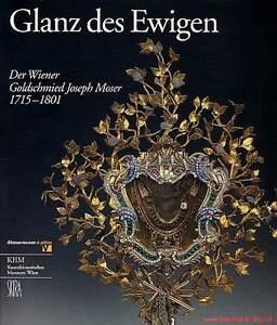 Fachbuch-Der-Wiener-Goldschmied-Joseph-Moser-1715-1801-Glanz-des-Ewigen-NEU-OVP