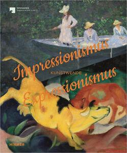 Fachbuch-Impressionismus-Expressionismus-Kunstwende-mit-vielen-Bildern-OVP