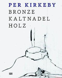 Fachbuch-Per-Kirkeby-Bronze-Kaltnadel-Holz-Katalog-mit-vielen-Bildern-NEU