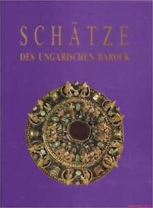 Fachbuch-Schaetze-des-ungarischen-Barock-Goldschmiedekunst-in-Ungarn-NEU-TOLL