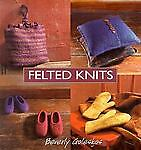 Felted Knits by Beverly Galeskas (2003, ...