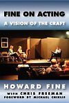 Fine on Acting: A Vision of the Craft by...