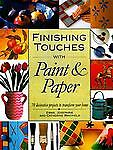 Finishing Touches with Paint and Paper: Seventy Decorative Projects to Transform Your Home Emma Whitfield, Josephine Whitfield and Catherine Whitfield