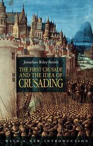 The First Crusade and the Idea of Crusad...