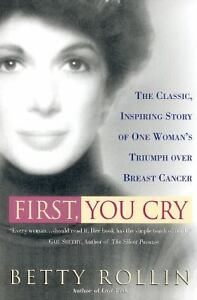 First, You Cry by Betty Rollin (2000, Pa...