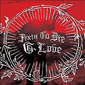 Fixin' to Die [Digipak] * by G. Love (CD...