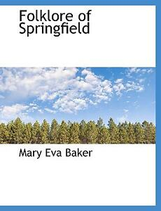 Folklore of Springfield: -1922 Mary Eva Baker