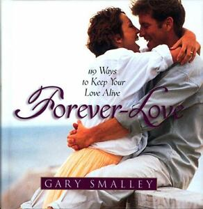 Forever Love by Gary Smalley (1996, Hard...