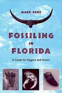 Fossiling in Florida : A Guide for Digge...