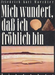 Friedrich Karl Waechter - Mich wundert, dass ich fröhlich bin - Diogenes - geb. - <span itemprop=availableAtOrFrom>Hamburg, Deutschland</span> - Friedrich Karl Waechter - Mich wundert, dass ich fröhlich bin - Diogenes - geb. - Hamburg, Deutschland