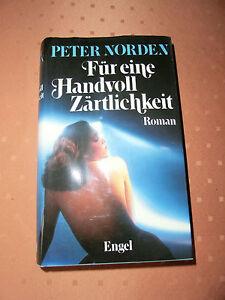 Fuer-eine-Handvoll-Zaertlichkeit-Roman-von-Peter-Norden