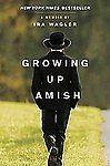 GROWING-UP-AMISH-A-Memoir-by-Ira-Wagler-Great-Book-Read-Once-Like-New