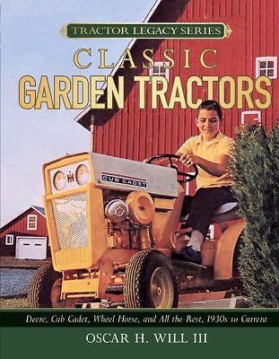 Garden Tractors Deere, Cub Cadet, Wheel Horse, and All the Rest, 1930s