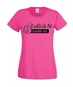 geburtstags geschenk zum 16 t shirt t shirt endlich 16 ladyshirt 16 ebay. Black Bedroom Furniture Sets. Home Design Ideas