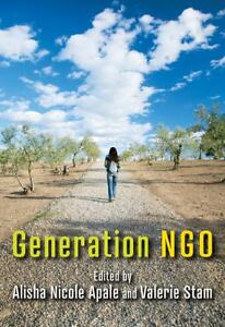 Generation NGO by Alisha Apale (2011, Pa...