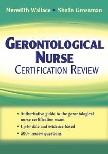 Gerontological Nurse Certification Revie...